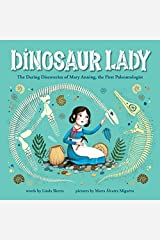 Dinosaur Lady: The Daring Discoveries of Mary Anning, the First Paleontologist Kindle Edition