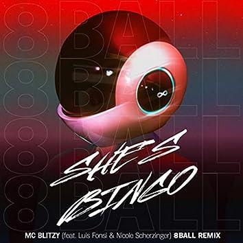 She's Bingo (8 Ball Remix) [feat. Luis Fonsi, Nicole Scherzinger & 8 Ball]