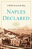 Naples Declared: A Walk Around the Bay by Ben Taylor (2012-05-10)