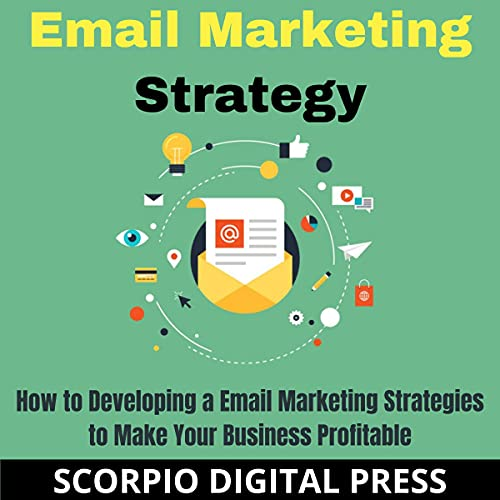 Email Marketing Strategy Audiobook By Scorpio Digital Press cover art