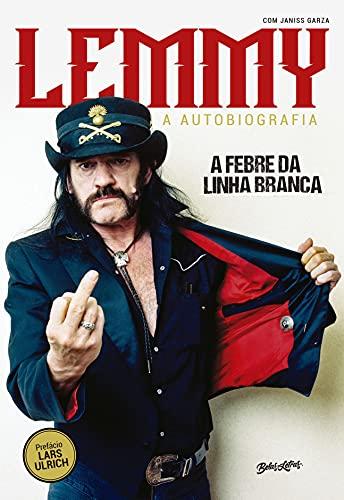 A Febre da Linha Branca: A autobiografia de Lemmy Kilmister (Portuguese Edition)