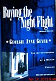 Buying the Night Flight: The Autobiography of a Woman Foreign Correspondent