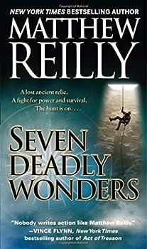 Seven Deadly Wonders by Matthew Reilly  26-Dec-2006  Mass Market Paperback