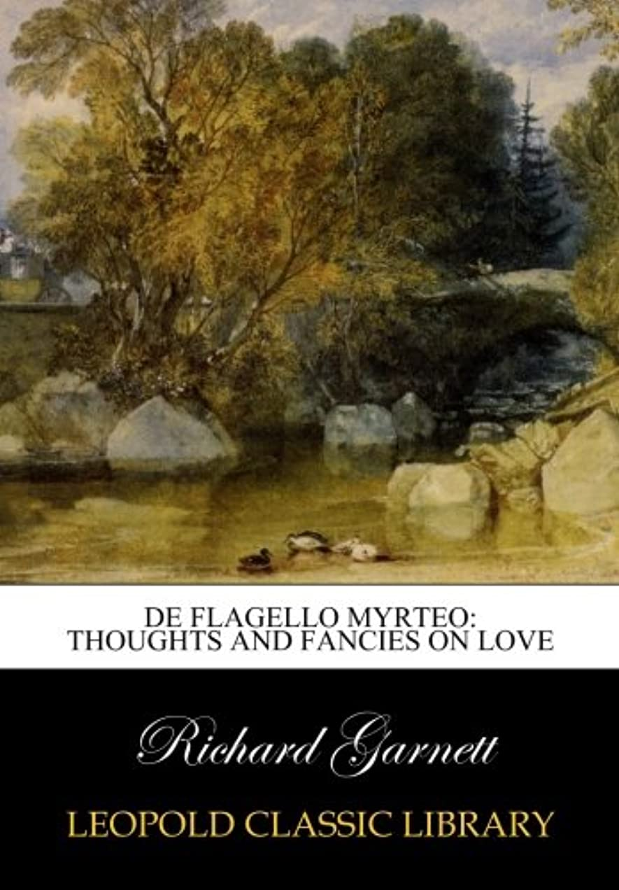 準拠キャンペーンクラウドDe flagello myrteo: thoughts and fancies on love
