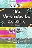 Diario 185 Versículos De La Biblia Para Eliminar La Ansiedad Y El Estrés: Cómo Controlar La Ansiedad en Momentos Difíciles A Través De Meditaciones ... Guiada (Incluida) (Spanish Edition)