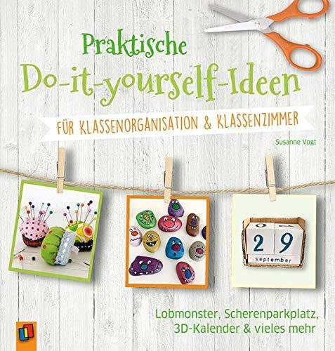 Praktische Do-it-yourself-Ideen für Klassenorganisation & Klassenzimmer: Lobmonster, Scherenparkplatz, 3D-Kalender & vieles mehr