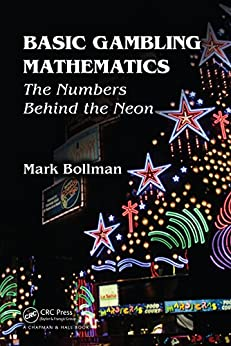 Basic Gambling Mathematics: The Numbers Behind The Neon by [Mark Bollman]