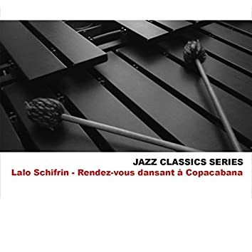 Jazz Classics Series: Rendez-vous dansant à Copacabana