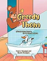 Greedy Thom: A Pointed-Nose Goose in Greedy Thom's Bathtub