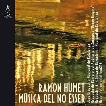 Ramon Humet: Música del no Ésser