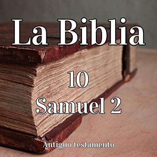 La Biblia: 10 Samuel 2 [The Bible: 10 Samuel 2] audiobook cover art