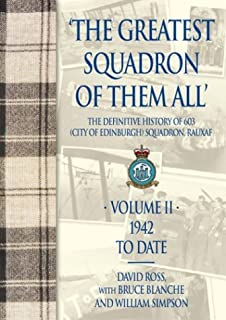 """The Greatest Squadron of Them All"": 1941 to Date Vol 2: The Definitive History of 603 (City of Edinburgh) Squadron, Rauxaf"