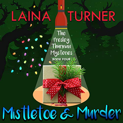 Mistletoe & Murder     The Presley Thurman Mysteries              By:                                                                                                                                 Laina Turner                               Narrated by:                                                                                                                                 Danielle Daly                      Length: 42 mins     6 ratings     Overall 2.8