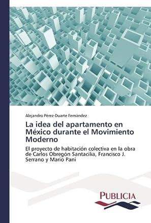 La idea del apartamento en México durante el Movimiento Moderno: El proyecto de habitación colectiva