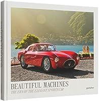 Beautiful Machines: The Era of the Elegant Sports Car