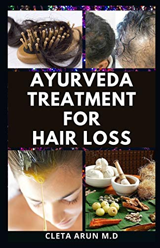 Ayurveda Treatment for Hair Loss: Prevent losing hair and learn natural way to maintain a Stable hair growth