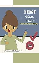 First Things First: Guía completa para la preparación del B2 de inglés (English Edition)