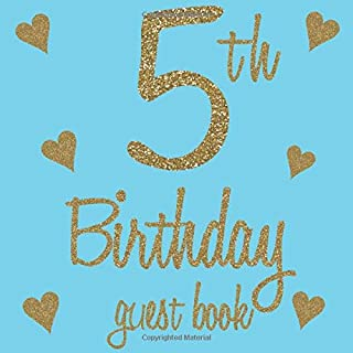 5th Birthday Guest Book: Dusk Egg Blue Tiffany Gold Themed Guestbook - Fifth Party Children Toddler Event Celebration Keepsake Book - Family Friend ... W/ Gift Recorder Tracker Log & Picture Space