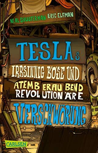 Tesla 2: Teslas irrsinnig böse und atemberaubend revolutionäre Verschwörung (2)