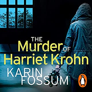 The Murder of Harriet Krohn                   Written by:                                                                                                                                 Karin Fossum                               Narrated by:                                                                                                                                 Sean Barrett                      Length: 7 hrs and 49 mins     1 rating     Overall 5.0