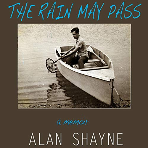 The Rain May Pass Audiobook By Alan Shayne cover art