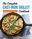 The Complete Cast Iron Skillet Cookbook: 150 Classic and Creative Recipes