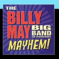 In Concert: Mayhem! by The Billy May Big Band