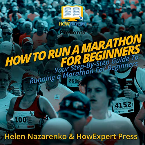 How to Run a Marathon: Your Step by Step Guide to Running a Marathon audiobook cover art