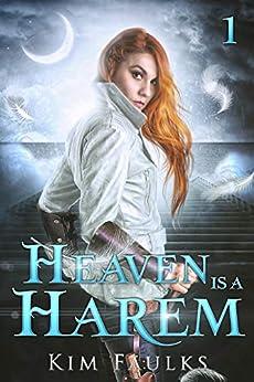 Heaven is a Harem: A Dark Reverse Harem Romance by [Kim Faulks, Jacqueline Sweet]