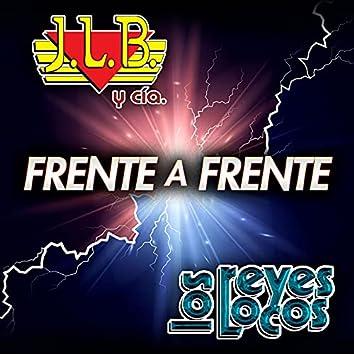 Frente A Frente J.L.B y Cía - Los Reyes Locos