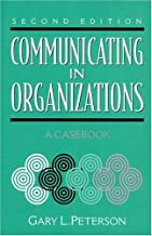 Communicating in Organizations: A Casebook (2nd Edition)