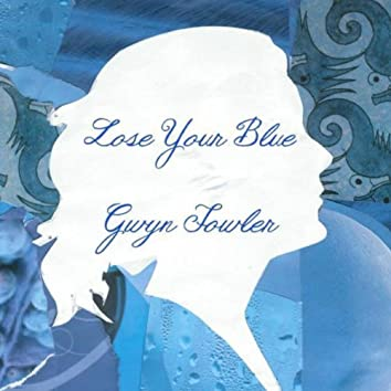 Lose Your Blue