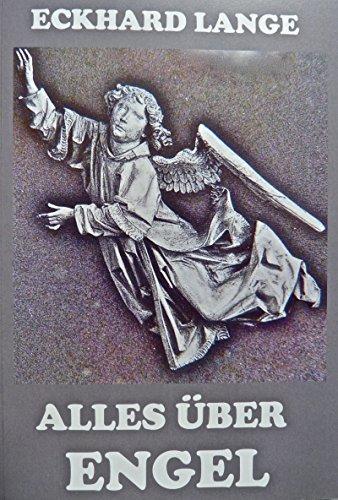 Alles über Engel: ein Versuch (Religionsgeschichtliche Essays 4)