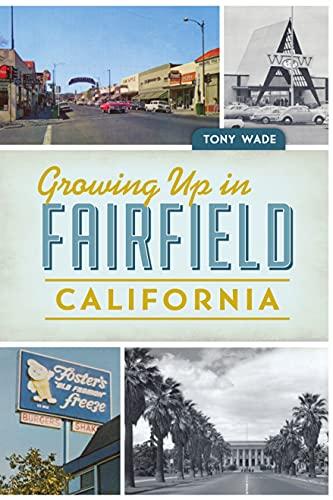 Growing Up in Fairfield, California