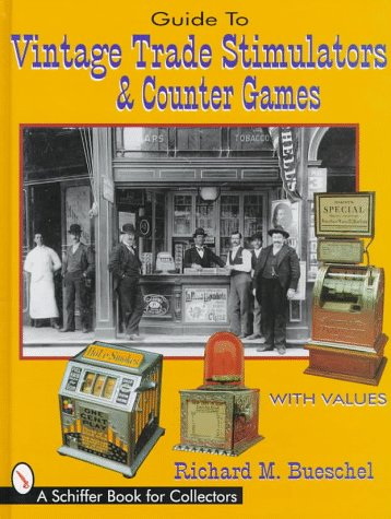 Guide to Vintage Trade Stimulators and Counter Games (A Schiffer Book for Collectors)