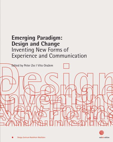 Emerging Paradigm: Design and Change: Inventing New Forms of Experience and Communication