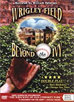 Wrigley Field: Beyond the Ivy [DVD]