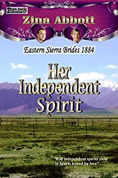 Her Independent Spirit (Eastern Sierra Brides 1884 Book 3) by [Zina Abbott]