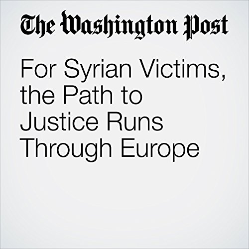 For Syrian Victims, the Path to Justice Runs Through Europe copertina