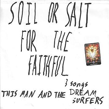 Soil or Salt for the Faithful