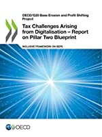 Oecd/G20 Base Erosion and Profit Shifting Project Tax Challenges Arising from Digitalisation: Report on Pillar Two Blueprint Inclusive Framework on Beps
