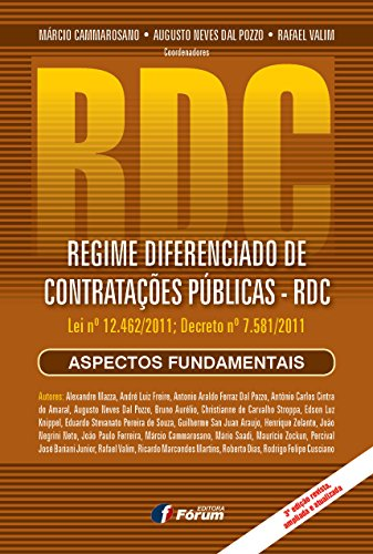 O regime diferenciado de contratações públicas (rdc): comentários à lei n. 12.462 e ao decreto n. 7.581 (atualizados pela lei n. 12.980 e pelo decreto n. 8.251, de maio de 2014)