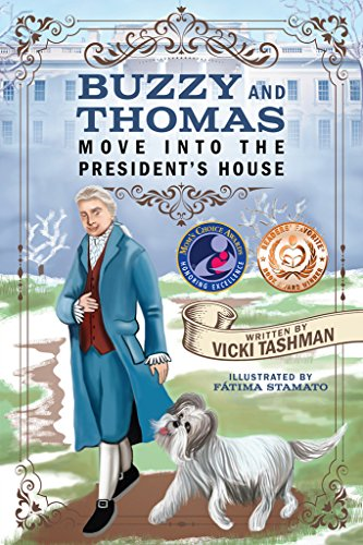 Buzzy and Thomas Move into the President's House (Pets and Historical Figures Book 1) (English Edition)