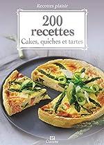 200 recettes - Cakes, quiches et tartes de Sylvie Aït-Ali