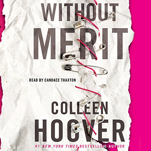 Without Merit     A Novel              De :                                                                                                                                 Colleen Hoover                               Lu par :                                                                                                                                 Candace Thaxton                      Durée : 9 h et 13 min     2 notations     Global 4,0