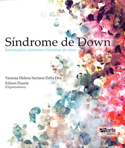 Síndrome de Down. Informações Caminhos e Histórias de Amor