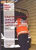 Técnico en emergencias sanitarias : mantenimiento mecánico preventivo del vehículo