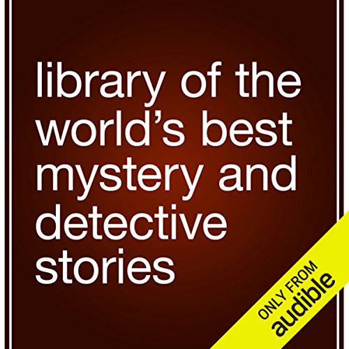Library of the World's Best Mystery and Detective Stories audiobook cover art
