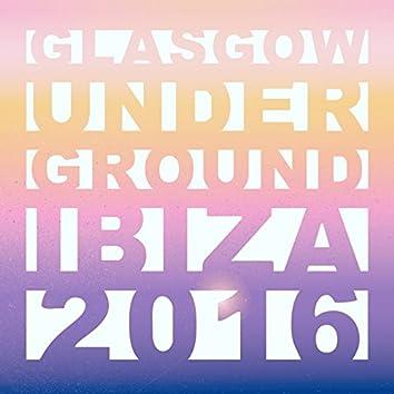 Glasgow Underground Ibiza 2016 (Mixed by Kevin McKay)