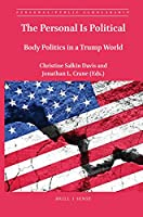The Personal Is Political: Body Politics in a Trump World (Personal/Public Scholarship)
